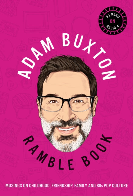 Ramble Book : Musings on Childhood, Friendship, Family and 80s Pop Culture-9780008293345