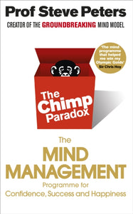 The Chimp Paradox : The Acclaimed Mind Management Programme to Help You Achieve Success, Confidence and Happiness-9780091935580