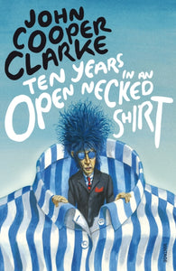 Ten Years in an Open Necked Shirt-9780099583769