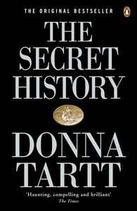 The Secret History : From the Pulitzer Prize-winning author of The Goldfinch-9780140167771