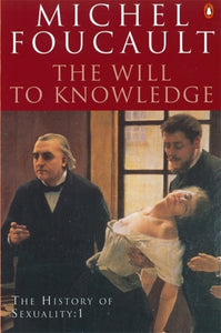 The History of Sexuality: 1 : The Will to Knowledge-9780140268683