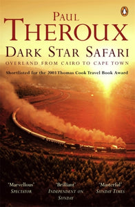 Dark Star Safari : Overland from Cairo to Cape Town-9780140281118