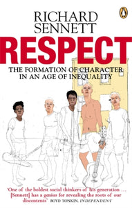 Respect : The Formation of Character in an Age of Inequality-9780141007564