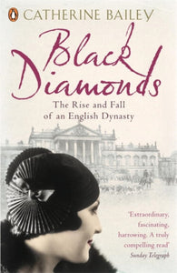 Black Diamonds : The Rise and Fall of an English Dynasty-9780141019239