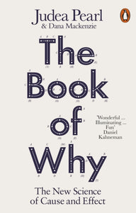 The Book of Why : The New Science of Cause and Effect-9780141982410