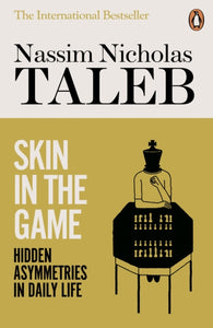 Skin in the Game : Hidden Asymmetries in Daily Life-9780141982656