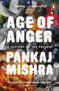 Age of Anger : A History of the Present-9780141984087