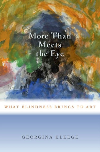 More than Meets the Eye : What Blindness Brings to Art-9780190604363