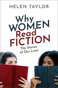 Why Women Read Fiction : The Stories of Our Lives-9780198827689