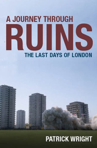 A Journey Through Ruins : The Last Days of London-9780199541942