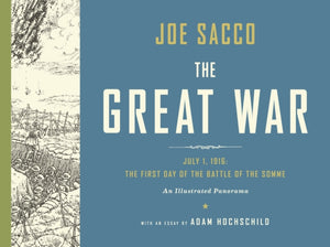 The Great War : The First Day of the Battle of the Somme (An Illustrated Panorama)-9780224097710