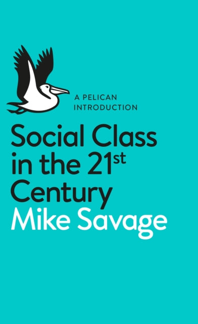 Social Class in the 21st Century-9780241004227