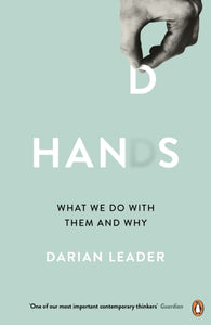 Hands : What We Do with Them - and Why-9780241974001