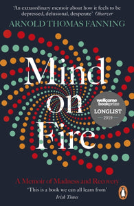 Mind on Fire : Shortlisted for the Wellcome Book Prize 2019-9780241982853