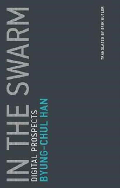 In the Swarm : Digital Prospects Volume 3-9780262533362