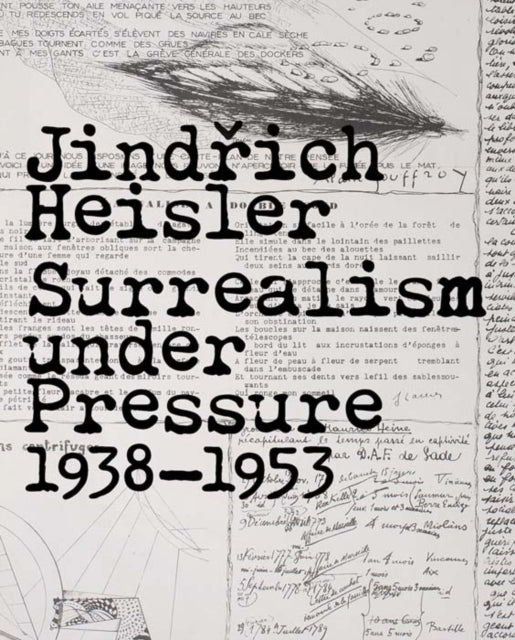 Jindrich Heisler : Surrealism under Pressure, 1938-1953-9780300179699