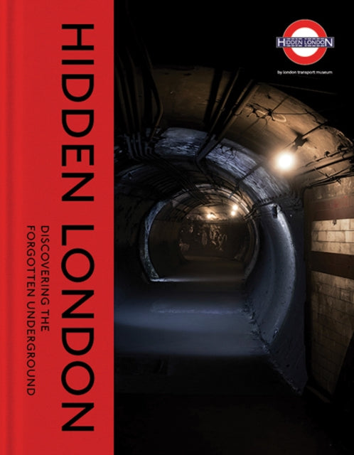 Hidden London : Discovering the Forgotten Underground-9780300245790