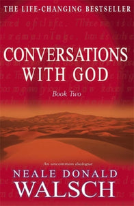 Conversations with God - Book 2 : An uncommon dialogue-9780340765449
