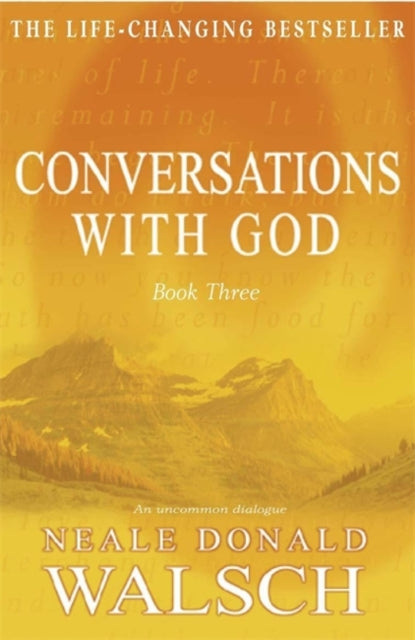 Conversations with God - Book 3 : An uncommon dialogue-9780340765456