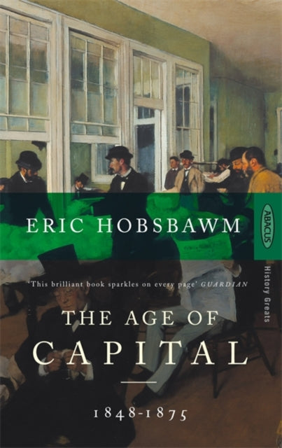 The Age Of Capital : 1848-1875-9780349104805