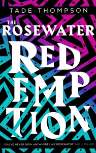 The Rosewater Redemption : Book 3 of the Wormwood Trilogy-9780356511399
