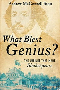 What Blest Genius? : The Jubilee That Made Shakespeare-9780393248654