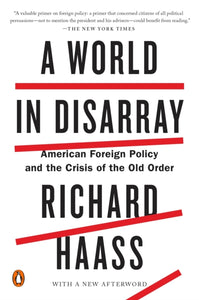 A World In Disarray : American Foreign Policy and the Crisis of the Old Order-9780399562389