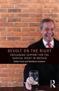 Revolt on the Right : Explaining Support for the Radical Right in Britain-9780415661508