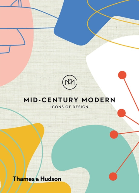 Mid-Century Modern: Icons of Design-9780500022030