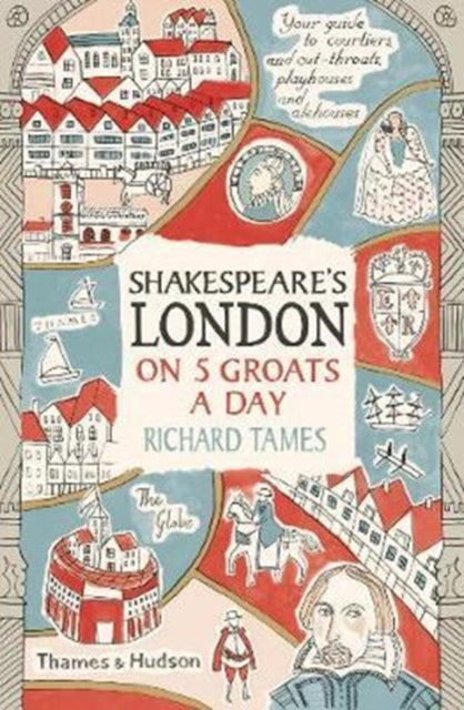 Shakespeare's London on 5 Groats a Day-9780500293867