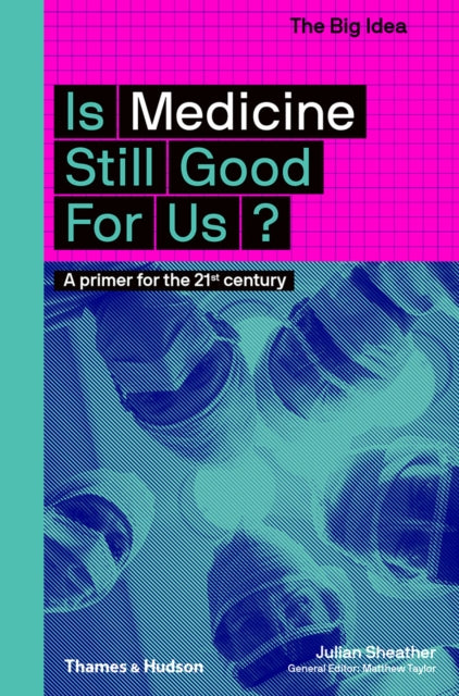 Is Medicine Still Good for Us?-9780500294581