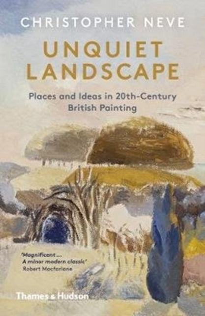 Unquiet Landscape : Places and Ideas in 20th-Century British Painting-9780500295472