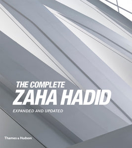 The Complete Zaha Hadid : Expanded and Updated-9780500343357