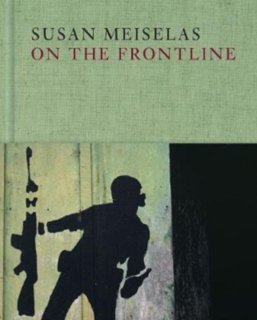 Susan Meiselas: On the Frontline-9780500544716