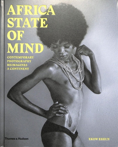 Africa State of Mind : Contemporary Photography Reimagines a Continent-9780500545164
