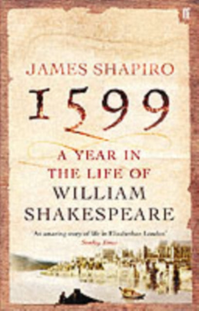 1599: A Year in the Life of William Shakespeare-9780571214815