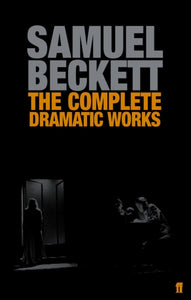The Complete Dramatic Works of Samuel Beckett-9780571229154