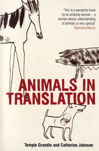 Animals in Translation : The Woman Who Thinks Like a Cow-9780747566694