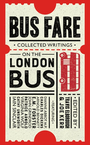 Bus Fare : Collected writings on the London bus-9780749579289