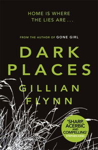 Dark Places : The New York Times bestselling phenomenon from the author of Gone Girl-9780753827031