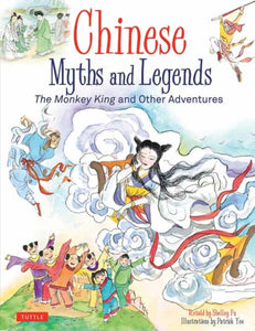 Chinese Myths and Legends : The Monkey King and Other Adventures-9780804850278