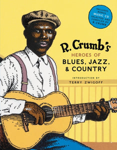 R. Crumb Heroes of Blues, Jazz & Country-9780810930865