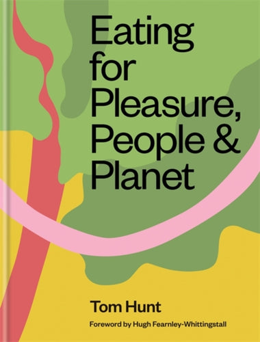 Eating for Pleasure, People & Planet-9780857836953
