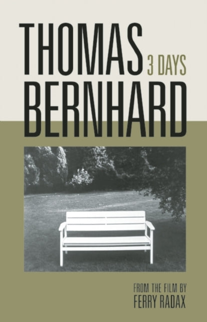 Thomas Bernhard: 3 Days-9780922233465