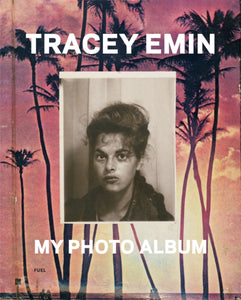 Tracey Emin : My Photo Album-9780956896247