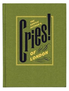 The Gentle Author's Cries of London-9780957656987