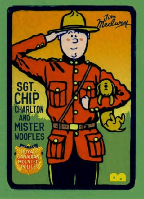 Sgt. Chip Charlton & Mr. Woofles-9780995555341
