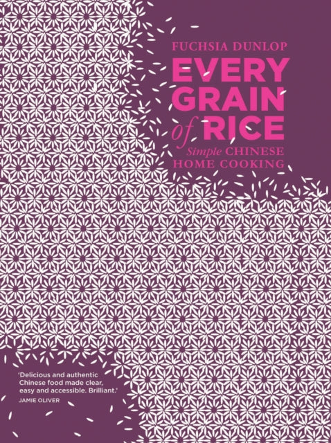 Every Grain of Rice : Simple Chinese Home Cooking-9781408802526