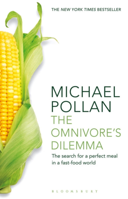 The Omnivore's Dilemma : The Search for a Perfect Meal in a Fast-Food World-9781408812181