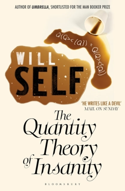 The Quantity Theory of Insanity : Reissued-9781408827451